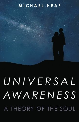 Universal Awareness: A Theory of the Soul