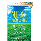 img - for Walter Bortz'sNext Medicine: The Science and Civics of Health [Hardcover](2011) book / textbook / text book