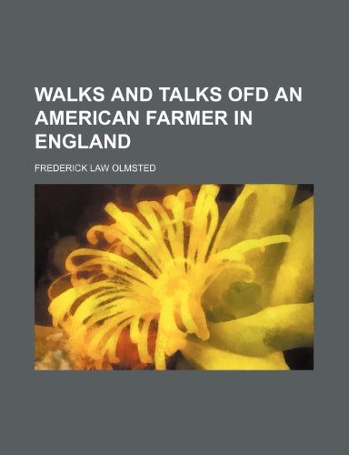 WALKS AND TALKS OFD AN AMERICAN FARMER IN ENGLAND
