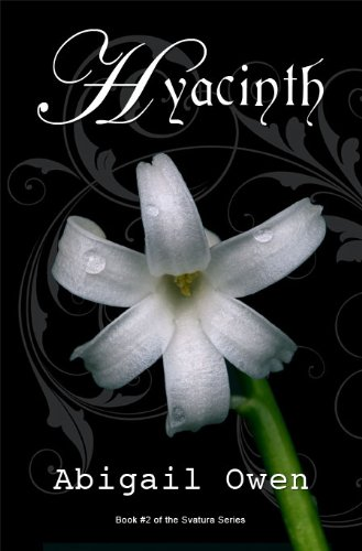 Hyacinth (Book #2 in the Svatura Series) by Abigail Owen