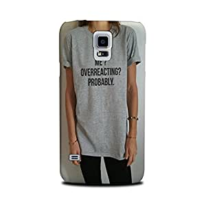 Samsung Galaxy S5 Designer Printed Covers (Samsung Galaxy S5 Back Cover) - Overreacting Quote