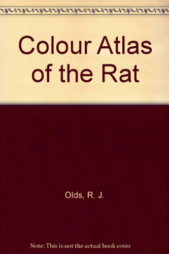 A Color Atlas of the Rat - dissection guide (A Halsted Press Book)