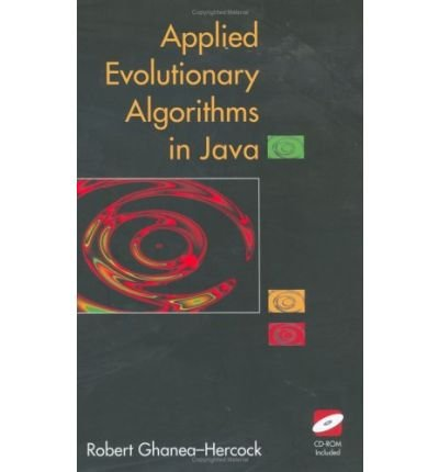 Applied Evolutionary Algorithms in Java[ APPLIED EVOLUTIONARY ALGORITHMS IN JAVA ] By Ghanea-Hercock, Robert K. ( Author )Apr-30-2003 Hardcover