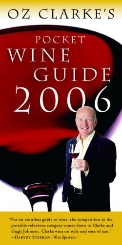 Oz Clarke's Pocket Wine Guide 2006 (Oz Clarke's Pocket Wine Book) by Oz Clarke