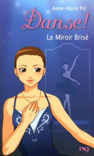 Danse tome 19 des yeux si noirs anne marie pol for Simone sausse le miroir bris