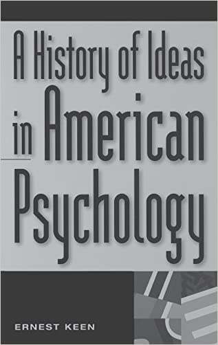 A History of Ideas in American Psychology written by Ernest Keen
