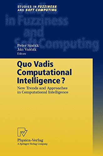 Quo Vadis Computational Intelligence?: New Trends and Approaches in Computational Intelligence (Studies in Fuzziness and
