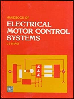 handbook of electrical motor control systems u s eswar