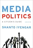 img - for Media Politics: A Citizen's Guide (Third Edition) book / textbook / text book