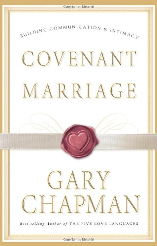 Covenant Marriage: Building Communication and Intimacy