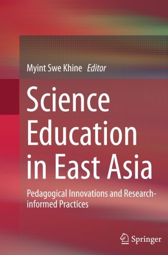 Science Education in East Asia: Pedagogical Innovations and Research-informed Practices
