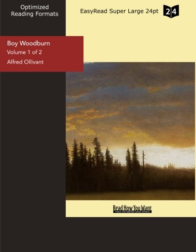 Boy Woodburn (Volume 1 of 2) (EasyRead Super Large 24pt Edition): A Story of the Sussex Downs PDF