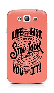 AMEZ life moves pretty fast Back Cover For Samsung Grand Neo Plus