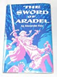 The Sword of Aradel (0664326099) by Alexander Key