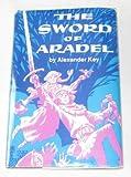 The Sword of Aradel (0664326099) by Key, Alexander