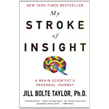 My Stroke of Insight: A Brain Scientist's Personal Journey ~ Jill Bolte Taylor