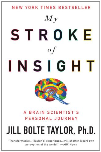 My Stroke of Insight: A Brain Scientist's Personal Journey: Jill Bolte Taylor Ph.D.: 9780452295544: Amazon.com: Books
