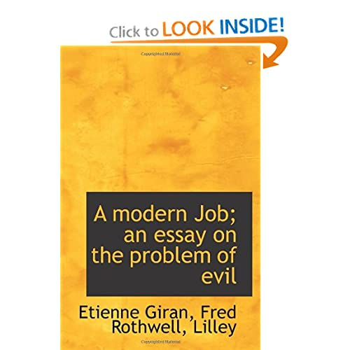 example about the problem of evil essay the idea of the devil making all the evil in the universe does not solve the problem of evil it merely gives us someone to blame it on