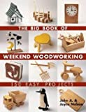 img - for John A. Nelson: The Big Book of Weekend Woodworking : 150 Easy Projects (Paperback); 2005 Edition book / textbook / text book