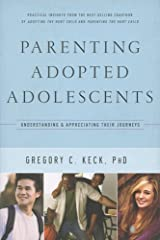 Parenting Adopted Adolescents, Understanding and Appreciating Their Journeys