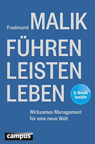 Führen Leisten Leben: Wirksames Management für eine neue Welt das Buch von Fredmund Malik - Preis vergleichen und online kaufen
