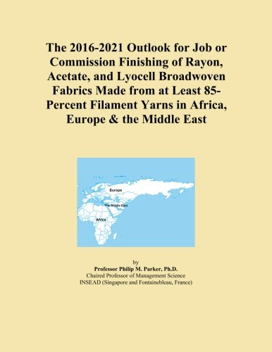 The 2016-2021 Outlook for Job or Commission Finishing of Rayon, Acetate, and Lyocell Broadwoven Fabrics Made from at Least 85-Percent Filament Yarns in Africa, Europe & the Middle East PDF