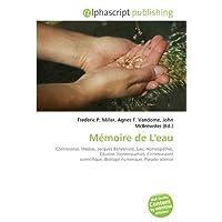 Mémoire de L'eau: Controverse, Médias, Jacques Benveniste, Eau, Homéopathie, Dilution (homéopathie), Communauté...