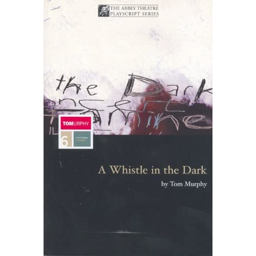 A Whistle In The Dark (Methuen Drama)