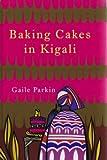 Baking Cakes in Kigali [ Large Print ] Gaile Parkin