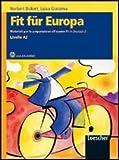 Fit für Europa. Materiali per la preparazione all'esame Fit in Deutsch. Con espansione online. Con CD Audio. Per le Scuole superiori: 2
