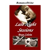 Late Night Sessions ~ Bryn Colvin