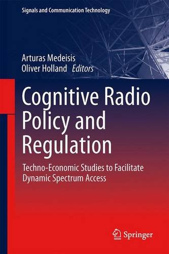 Cognitive Radio Policy and Regulation: Techno-Economic Studies to Facilitate Dynamic Spectrum Access