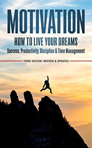 MOTIVATION: How To Live Your Dreams - Success, Productivity