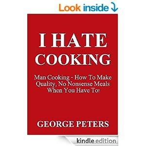 hate cooking man cooking ebook george peters