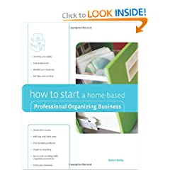 How to Start a Home-Based Professional Organizing Business (Home-Based Business Series) (9780762742455)