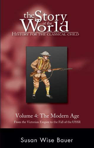 Download The Story of the World: History for the Classical Child, Volume 4: The Modern Age: From Victoria's Empire to the End of the USSR