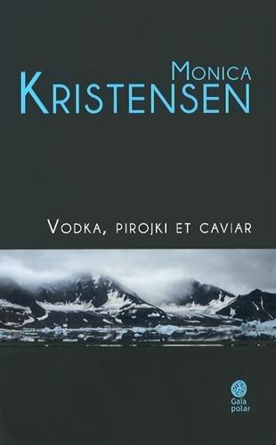 Vodka, pirojki et caviar