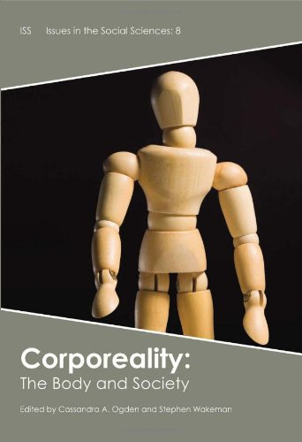 Corporeality: The Body and Society (Issues in the Social Sciences)