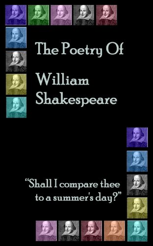 "William Shakespeare - The Poetry of Shakespeare: ""Shall I compare thee to a summer's day."""