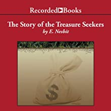 The Story of the Treasure Seekers Audiobook by E. Nesbit Narrated by Simon Prebble
