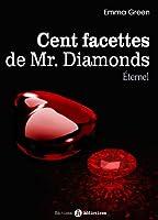 Les 100 Facettes de Mr. Diamonds - Volume 13 : �ternel