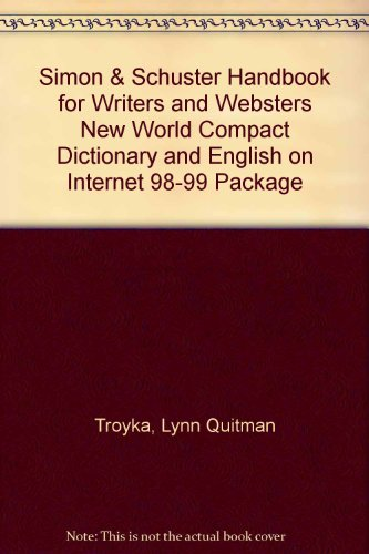 Simon & Schuster Handbook for Writers and Websters New World Compact Dictionary and English on Internet 98-99 Packag