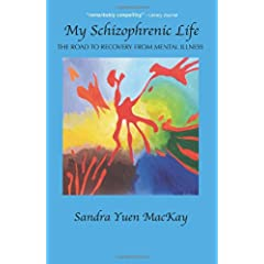 Learn more about the book, My Schizophrenic Life: The Road to Recovery from Mental Illness