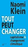Tout peut changer: Capitalisme et changement climatique par Klein