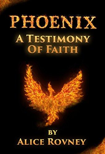 Book: Phoenix - A Testimony of Faith by Alice Rovney