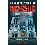 """Abyssus: Der Abgrundvon """"Peter Mennigen"""""""