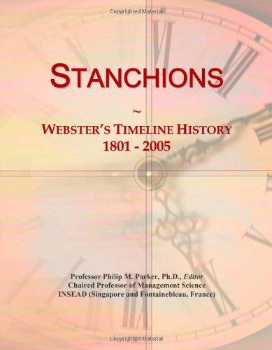 Stanchions: Webster'S Timeline History, 1801 - 2005