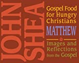 Gospel Food for Hungry Christians: Matthew: Images and Reflections from the Gospel