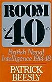 Room 40: British Naval Intelligence, 1914-18