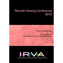 Pam Coronado - Workshop: Opening Up To Your Senses (IRVA 2012)